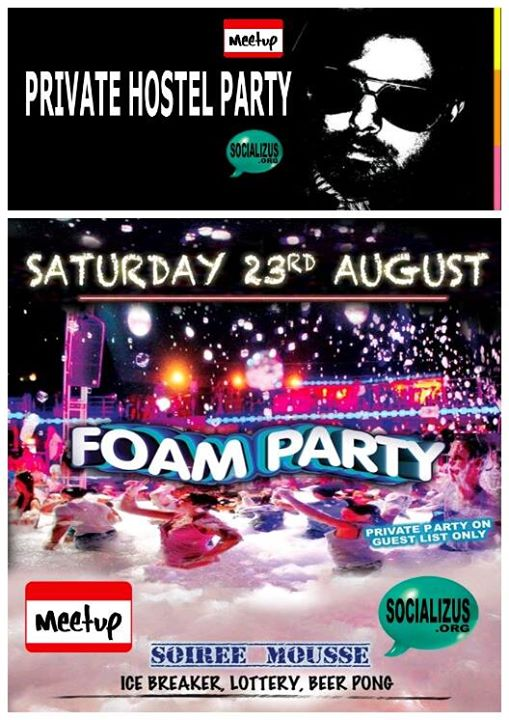 PRIVATE HOSTEL PARTY#7 •★• FOAM PARTY •★• SAT AUGUST 23rd