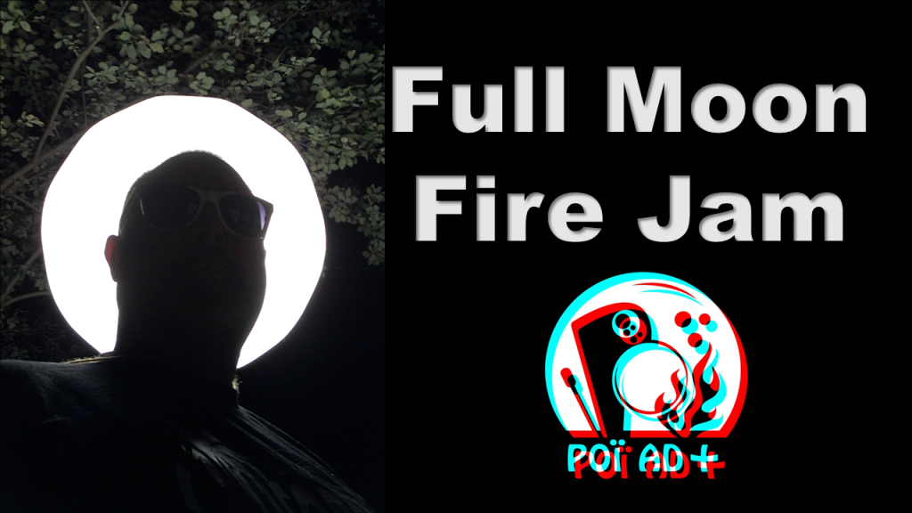 [Full Moon Fire Jam] by [POÏ AD+]